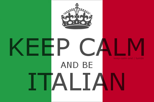 Keep Calm and be Italian